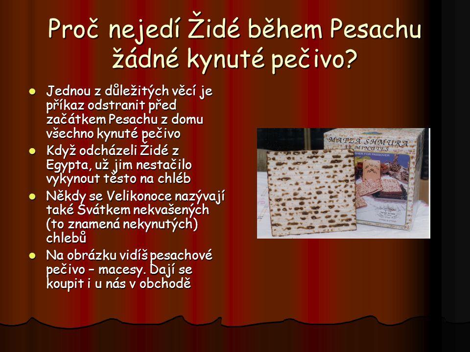 Proč nejedí Židé během Pesachu žádné kynuté pečivo