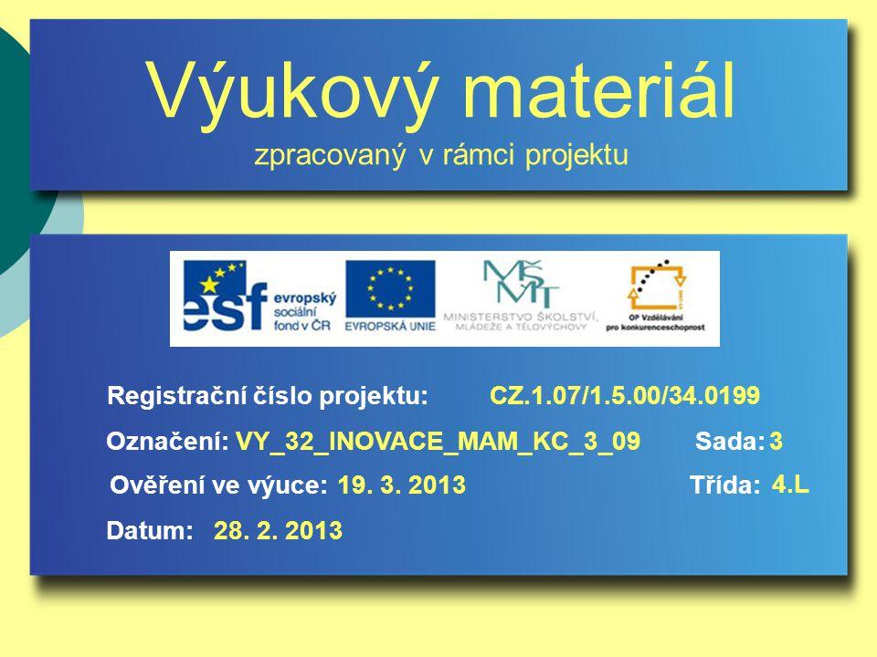 Registrační číslo projektu: VY_32_INOVACE_MAM_KC_3_09