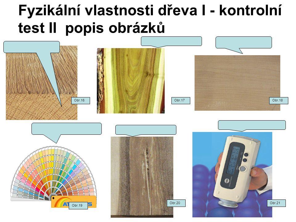 Fyzikální vlastnosti dřeva I - kontrolní test II popis obrázků
