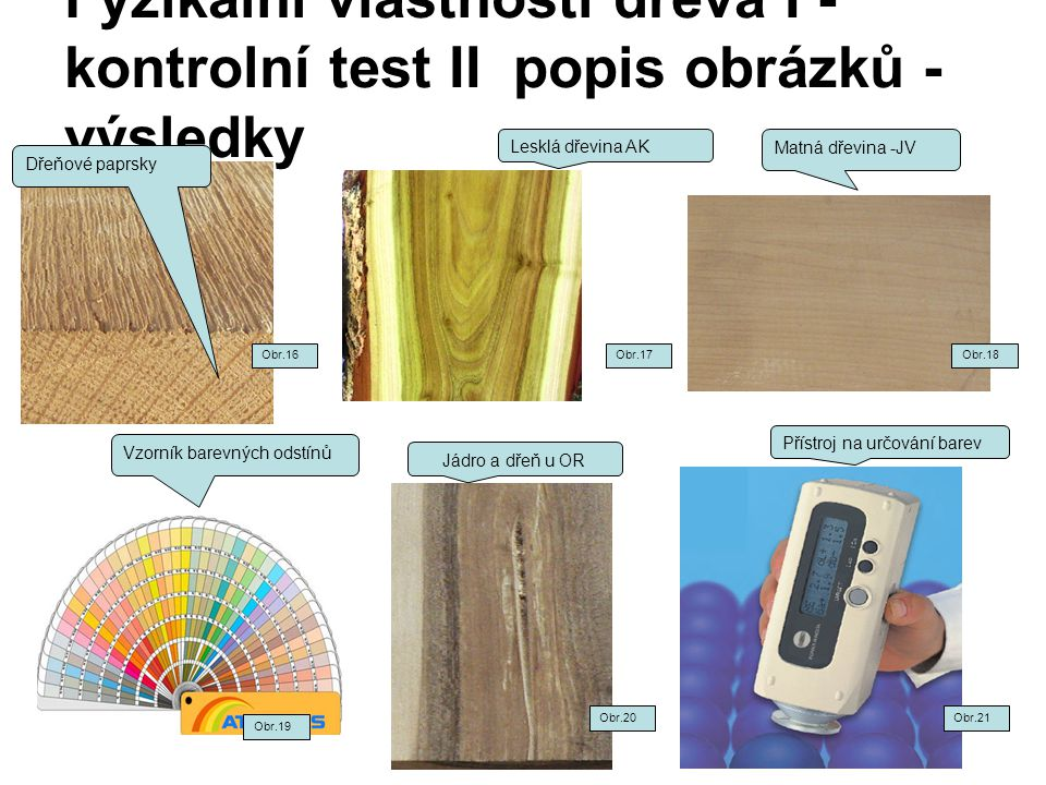 Fyzikální vlastnosti dřeva I - kontrolní test II popis obrázků - výsledky