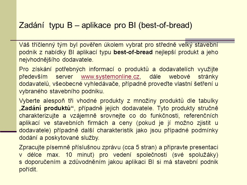 Zadání typu B – aplikace pro BI (best-of-bread)
