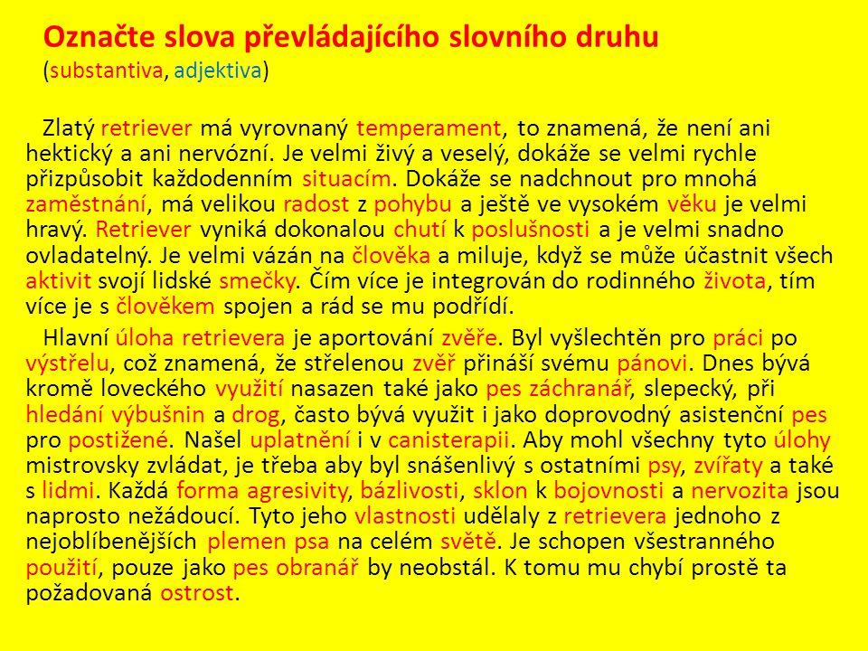 Označte slova převládajícího slovního druhu
