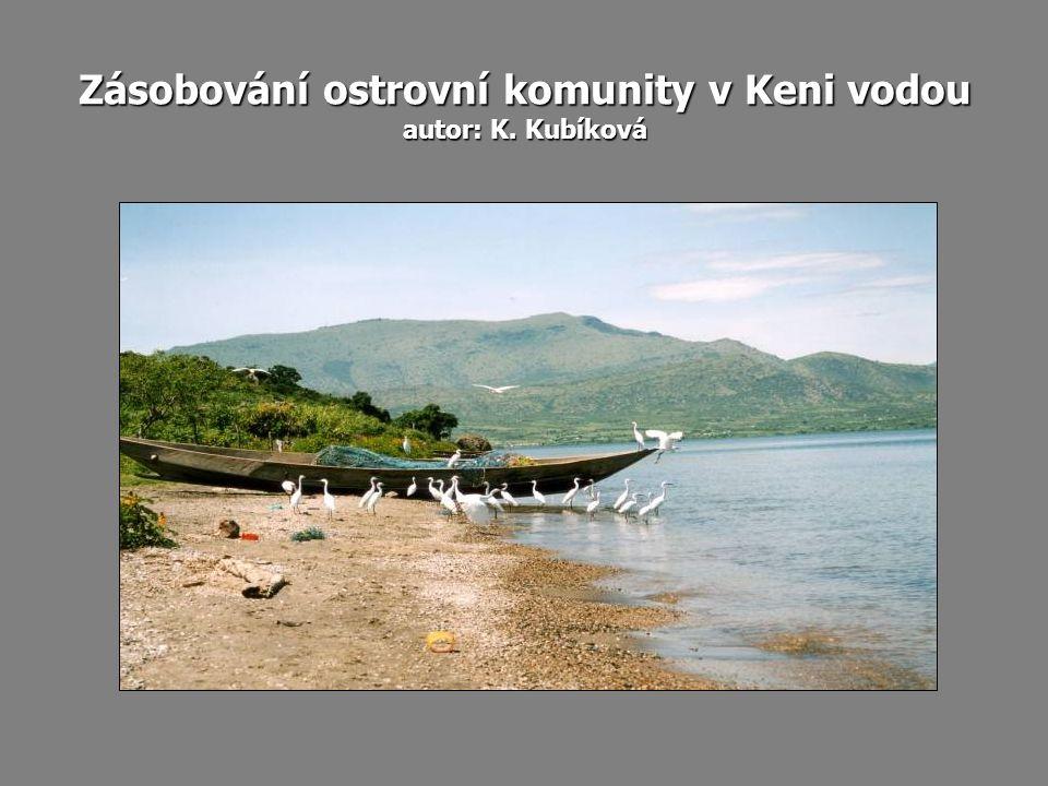 Zásobování ostrovní komunity v Keni vodou autor: K. Kubíková