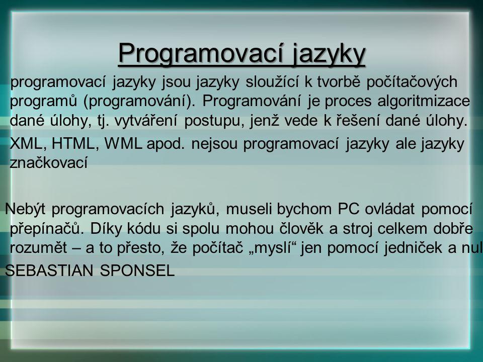 programovací jazyky jsou jazyky sloužící k tvorbě počítačových programů (programování). Programování je proces algoritmizace dané úlohy, tj. vytváření postupu, jenž vede k řešení dané úlohy.