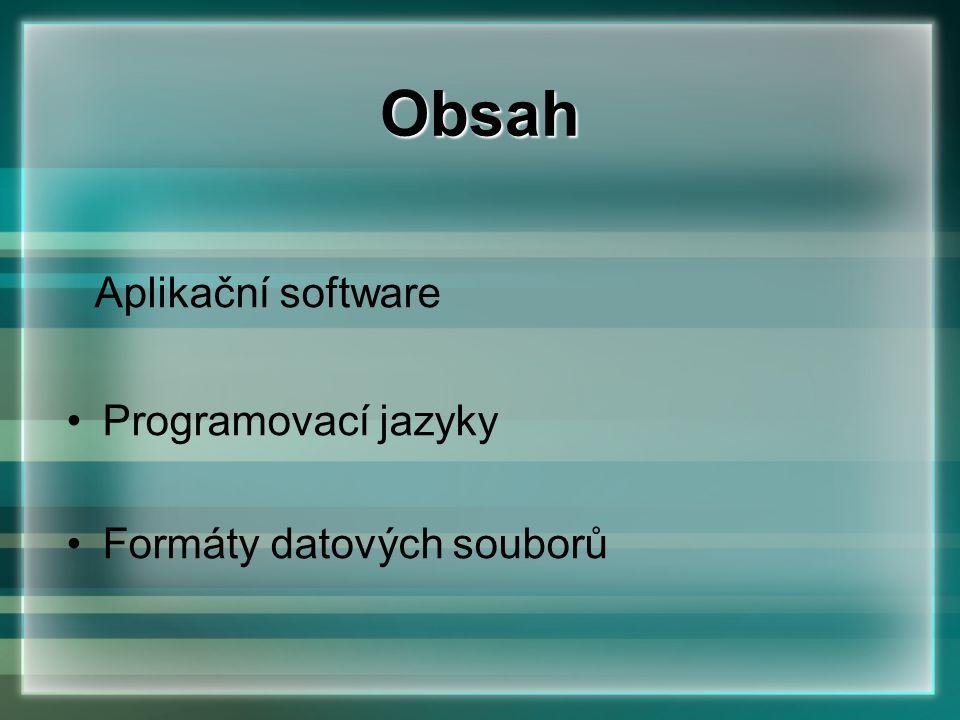 Obsah Aplikační software Programovací jazyky Formáty datových souborů