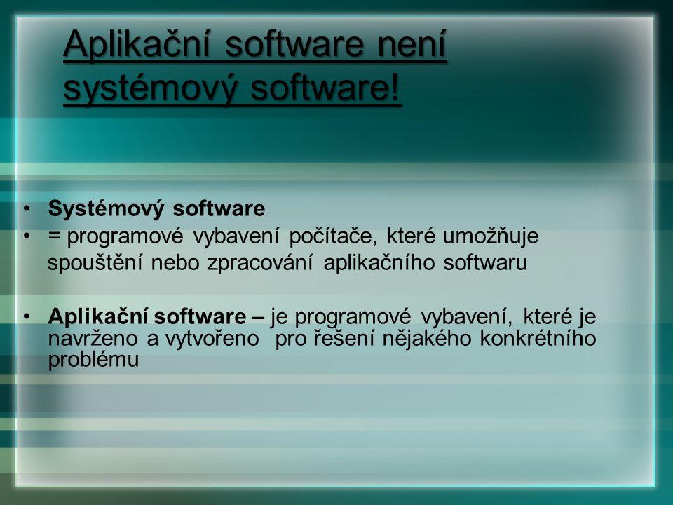 Aplikační software není systémový software!
