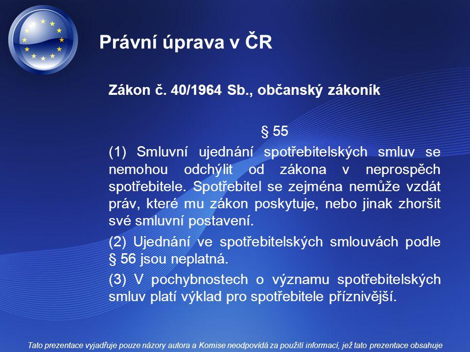 Právní úprava v ČR Zákon č. 40/1964 Sb., občanský zákoník § 55