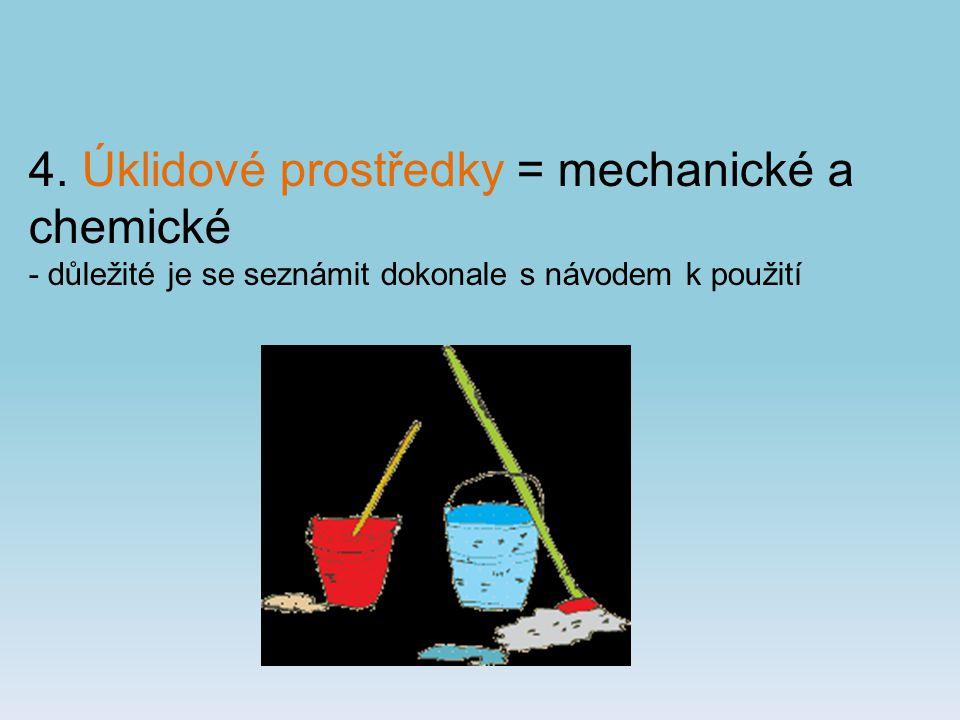 4. Úklidové prostředky = mechanické a chemické
