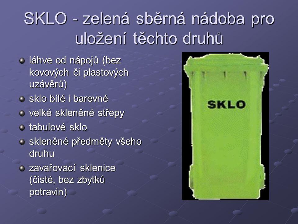 SKLO - zelená sběrná nádoba pro uložení těchto druhů