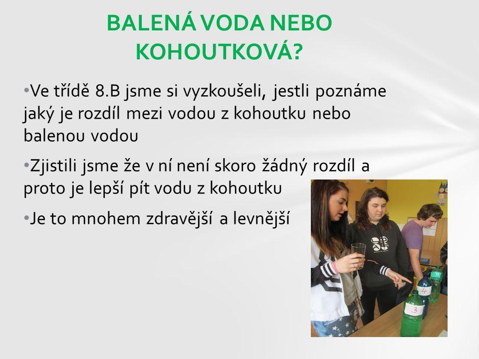 BALENÁ VODA NEBO KOHOUTKOVÁ