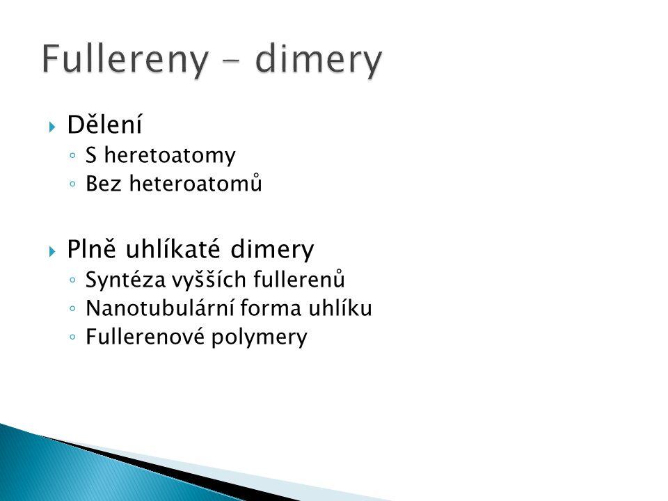 Fullereny - dimery Dělení Plně uhlíkaté dimery S heretoatomy