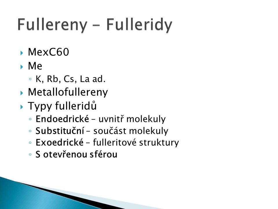 Fullereny - Fulleridy MexC60 Me Metallofullereny Typy fulleridů