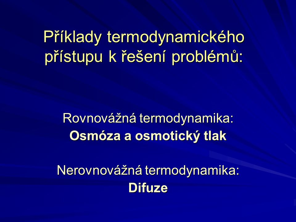Příklady termodynamického přístupu k řešení problémů: