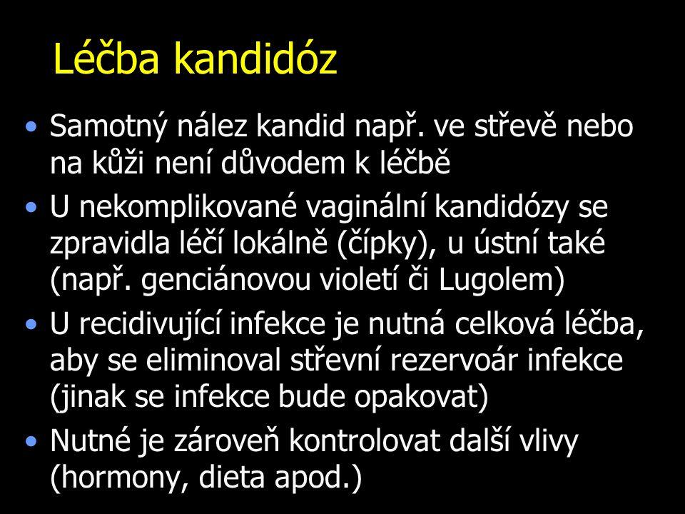 Léčba kandidóz Samotný nález kandid např. ve střevě nebo na kůži není důvodem k léčbě.