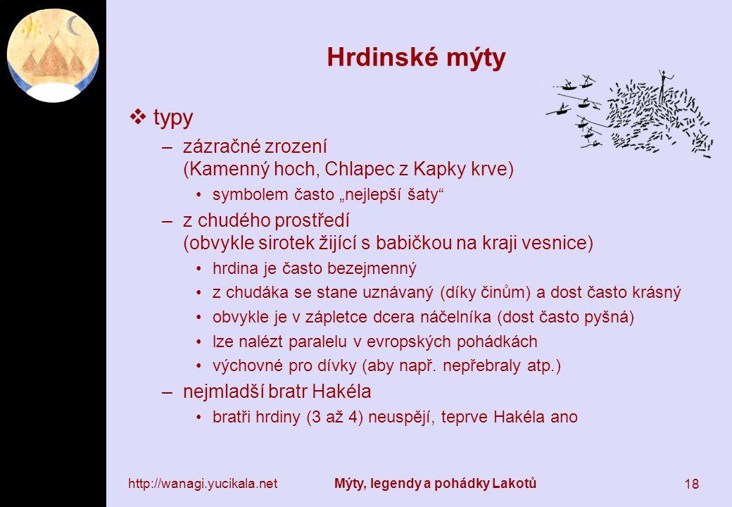 """Hrdinské mýty typy. zázračné zrození (Kamenný hoch, Chlapec z Kapky krve) symbolem často """"nejlepší šaty"""