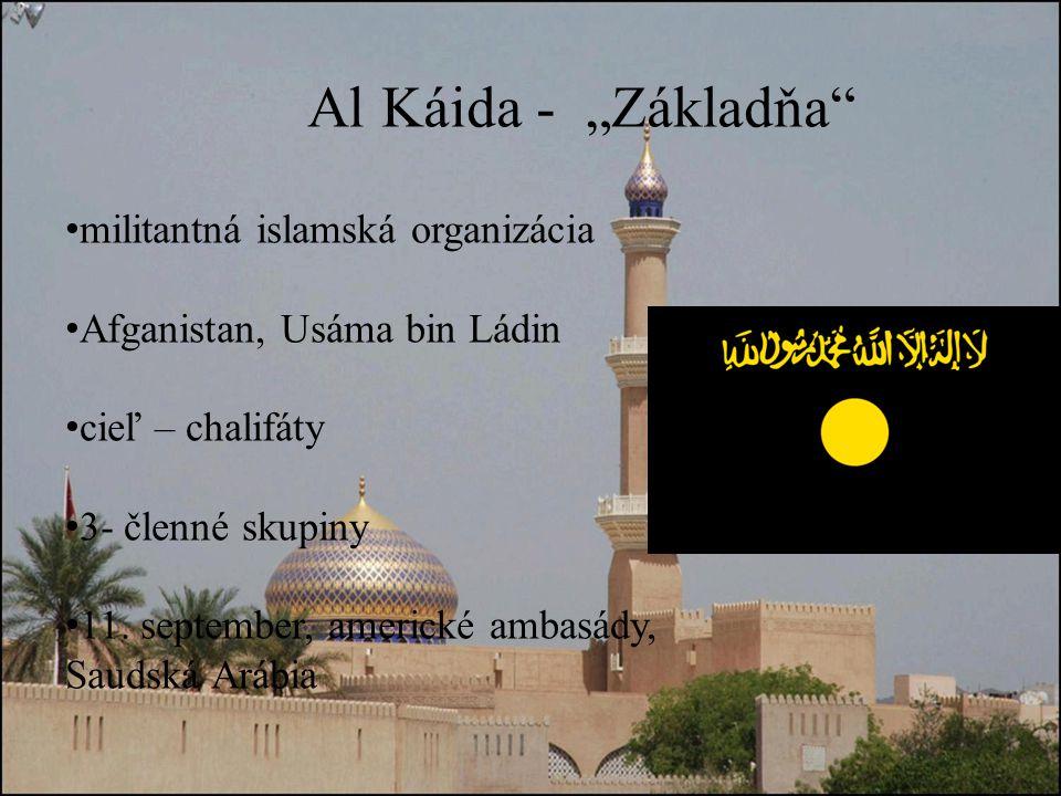 """Al Káida - """"Základňa militantná islamská organizácia"""