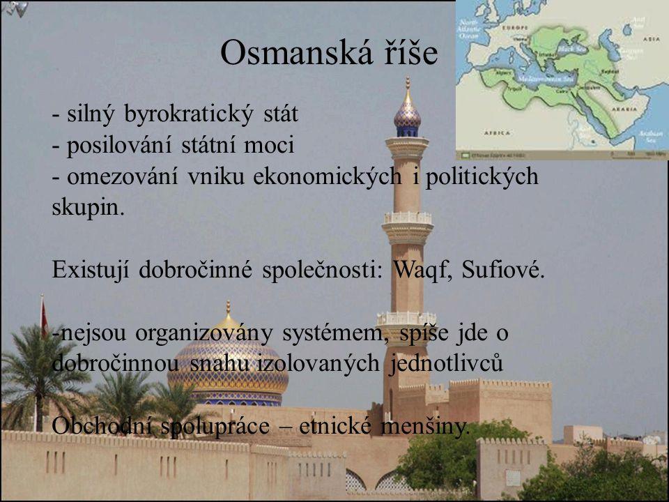 Osmanská říše - silný byrokratický stát - posilování státní moci