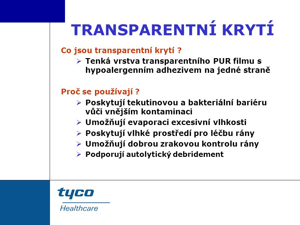 TRANSPARENTNÍ KRYTÍ Co jsou transparentní krytí