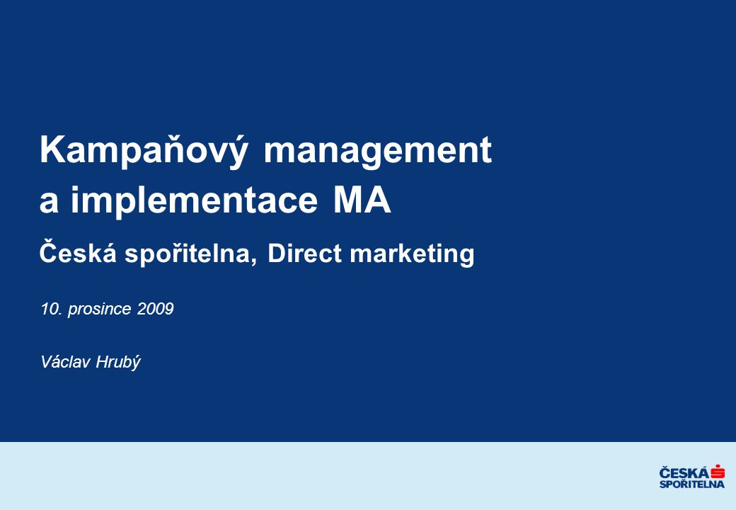 Kampaňový management a implementace MA Česká spořitelna, Direct marketing