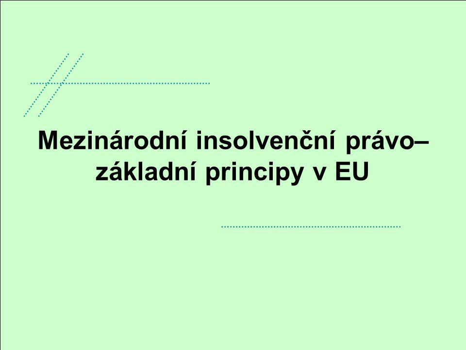 Mezinárodní insolvenční právo– základní principy v EU
