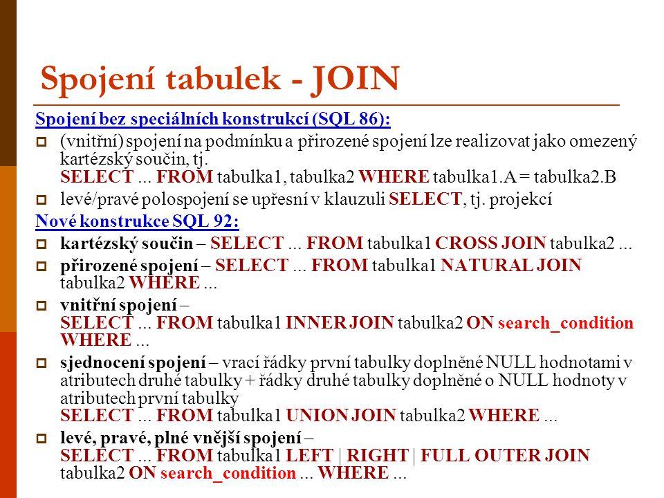 Spojení tabulek - JOIN Spojení bez speciálních konstrukcí (SQL 86):