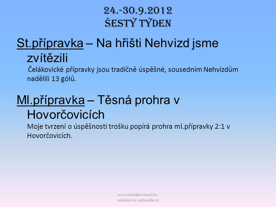 24.-30.9.2012 Šestý TÝDEN