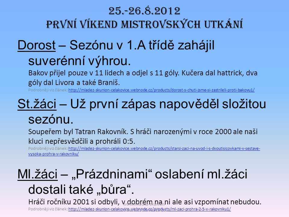 25.-26.8.2012 První víkend mistrovských utkání