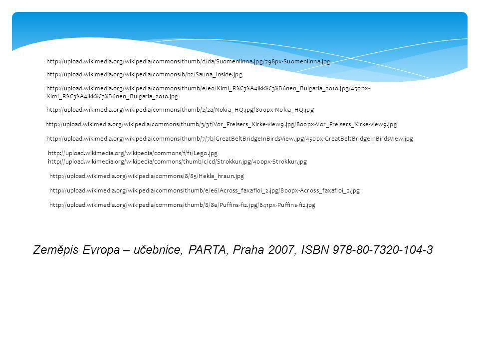 Zeměpis Evropa – učebnice, PARTA, Praha 2007, ISBN 978-80-7320-104-3