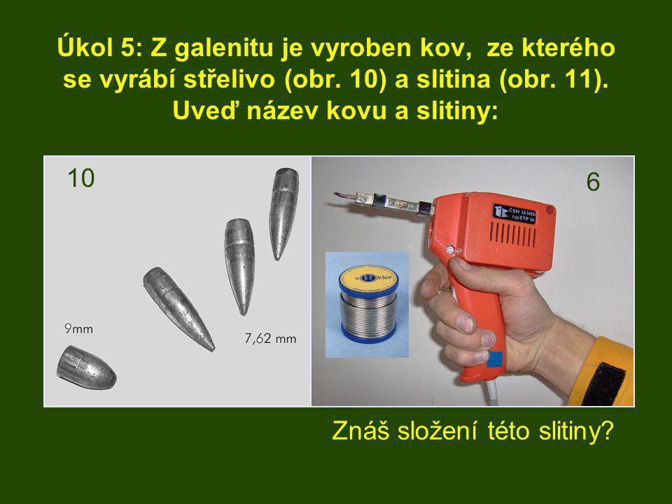Úkol 5: Z galenitu je vyroben kov, ze kterého se vyrábí střelivo (obr