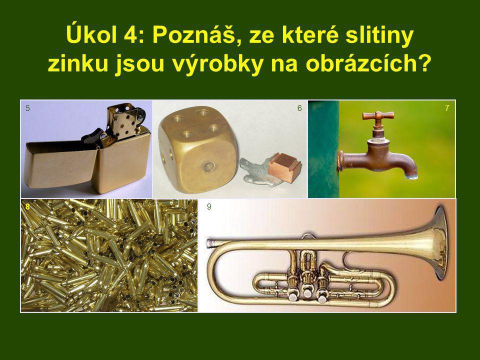 Úkol 4: Poznáš, ze které slitiny zinku jsou výrobky na obrázcích
