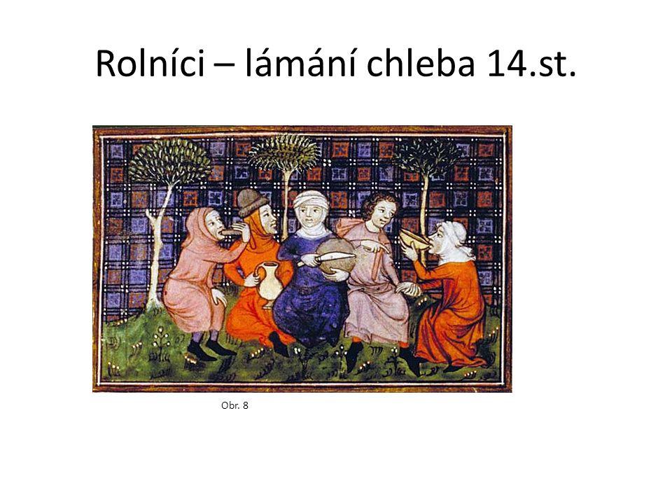 Rolníci – lámání chleba 14.st.