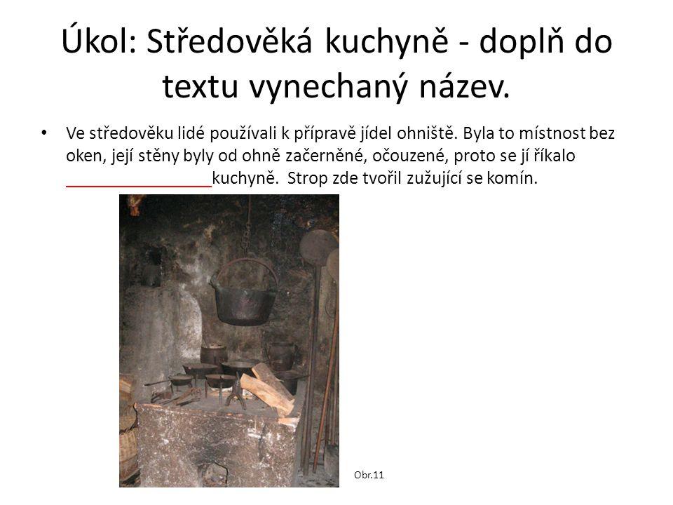 Úkol: Středověká kuchyně - doplň do textu vynechaný název.