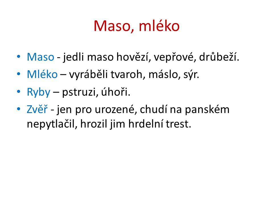 Maso, mléko Maso - jedli maso hovězí, vepřové, drůbeží.