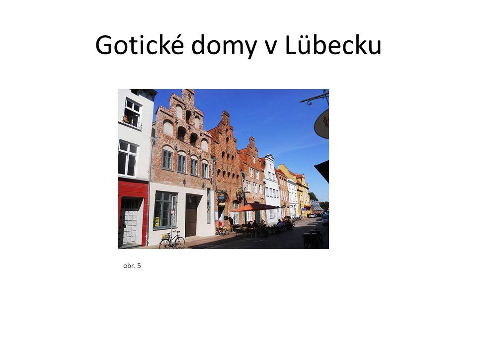 Gotické domy v Lübecku obr. 5