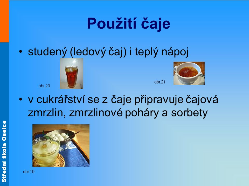 Použití čaje studený (ledový čaj) i teplý nápoj