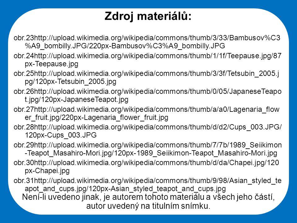 Zdroj materiálů: obr.23http://upload.wikimedia.org/wikipedia/commons/thumb/3/33/Bambusov%C3%A9_bombilly.JPG/220px-Bambusov%C3%A9_bombilly.JPG.