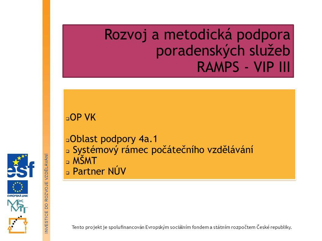 Rozvoj a metodická podpora poradenských služeb RAMPS - VIP III