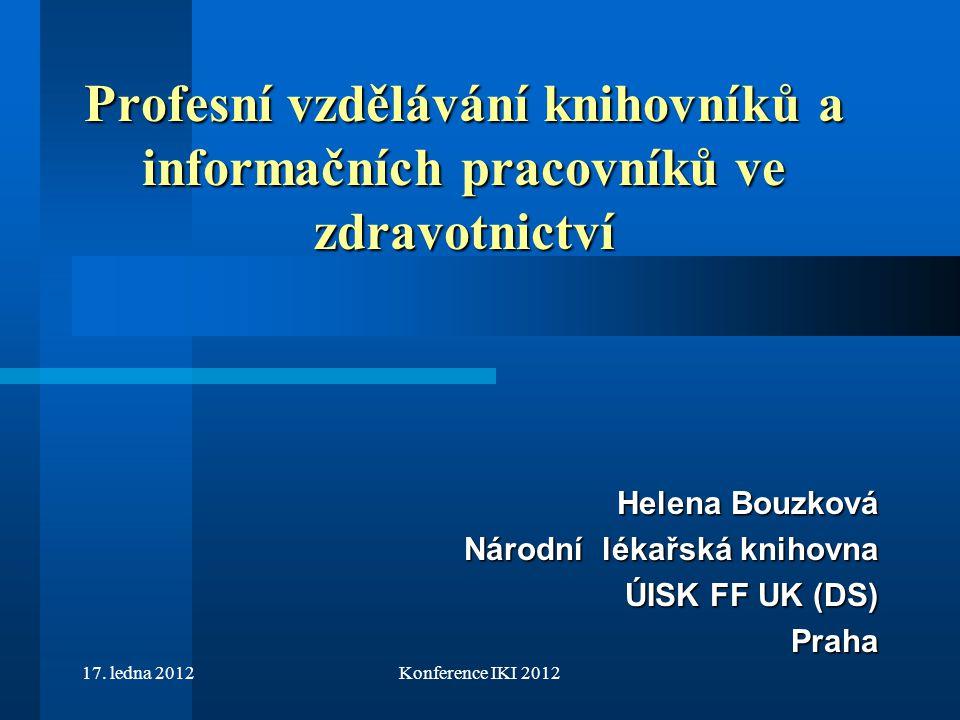 Helena Bouzková Národní lékařská knihovna ÚISK FF UK (DS) Praha