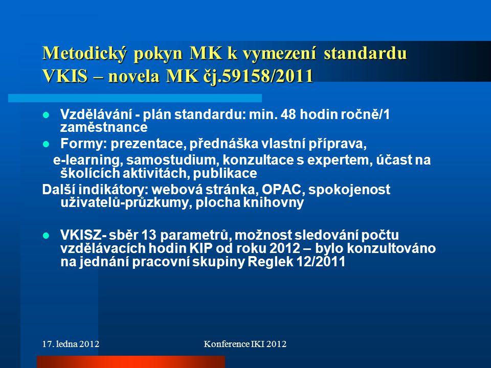 Metodický pokyn MK k vymezení standardu VKIS – novela MK čj.59158/2011
