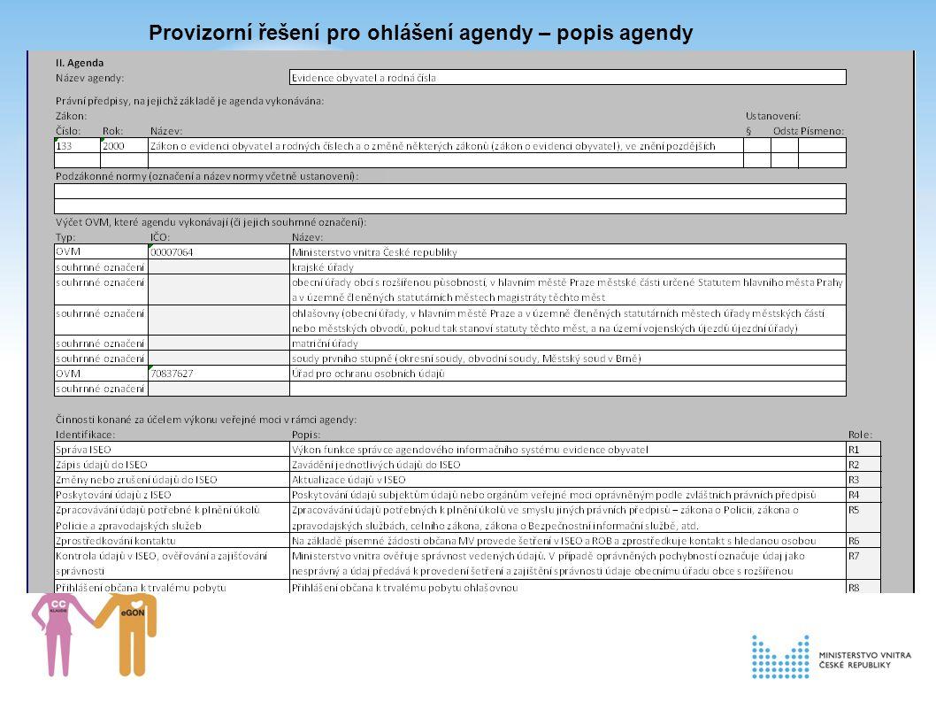 Provizorní řešení pro ohlášení agendy – popis agendy