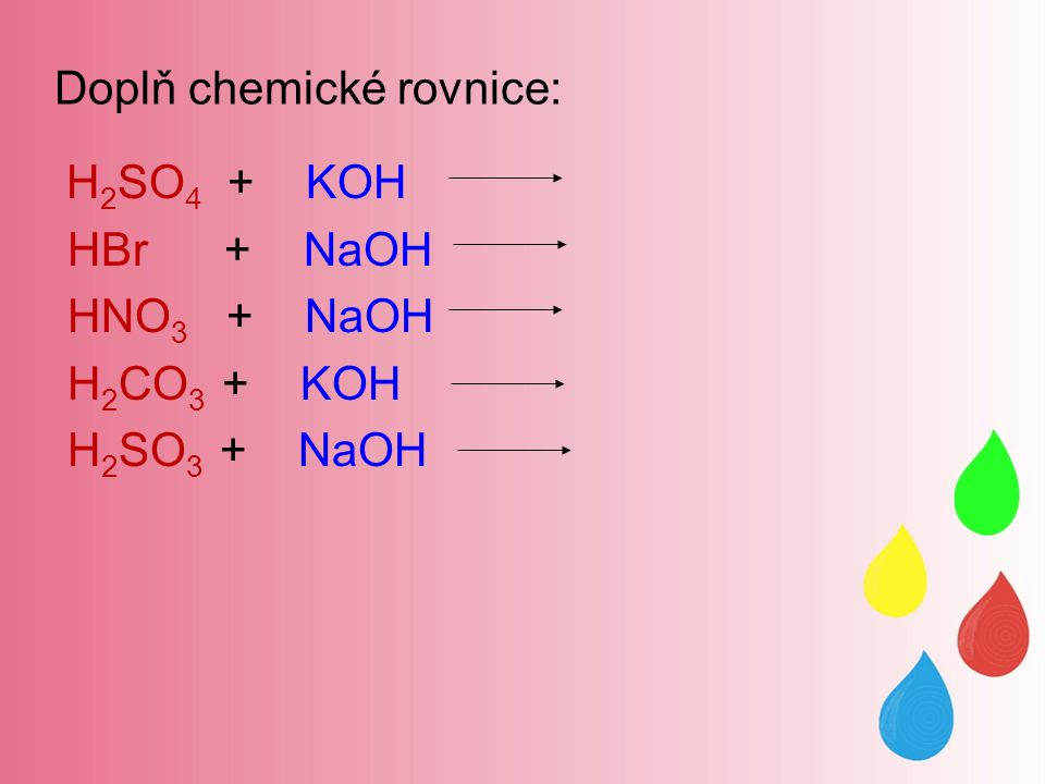 Doplň chemické rovnice: