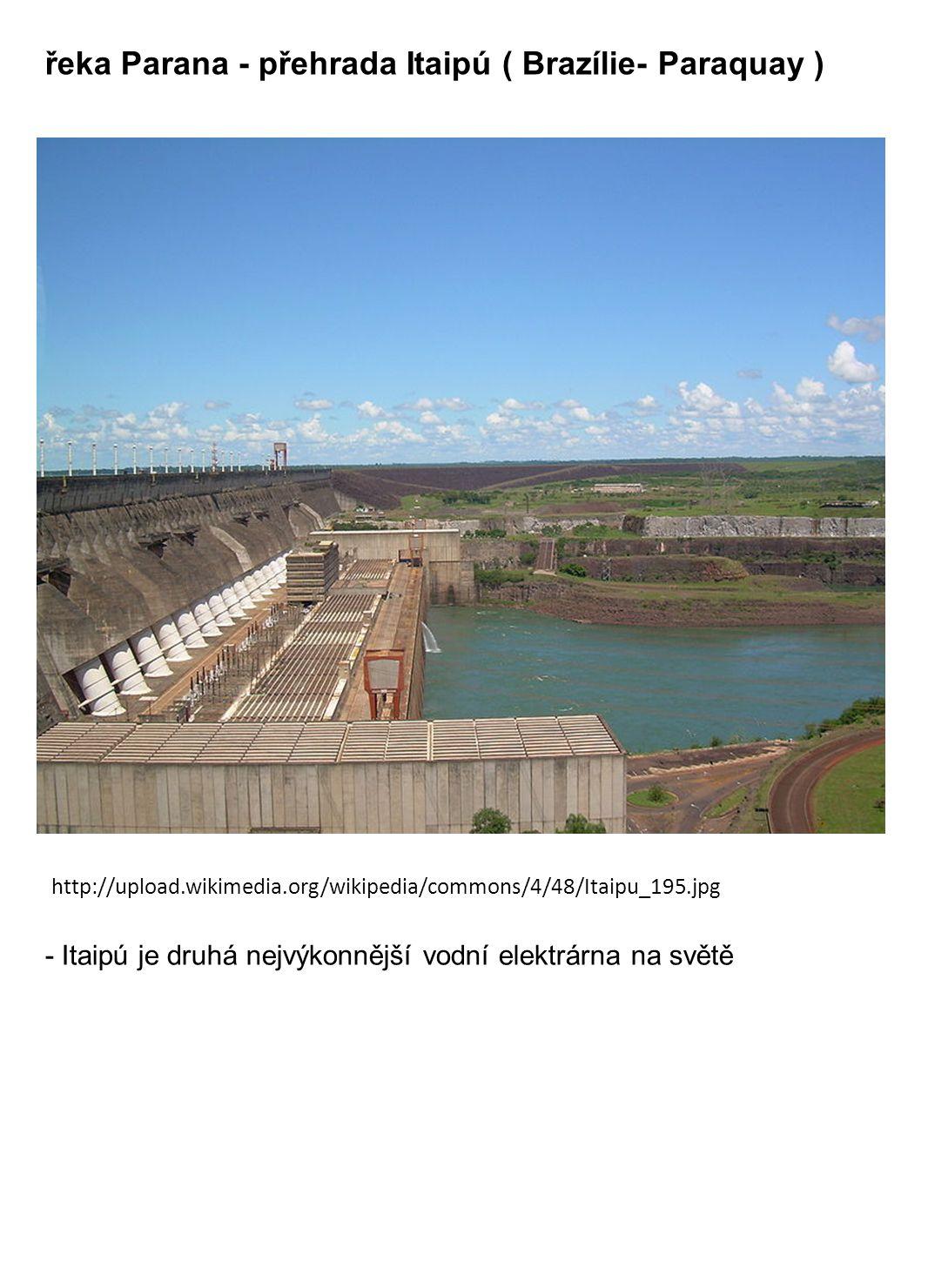 řeka Parana - přehrada Itaipú ( Brazílie- Paraquay )