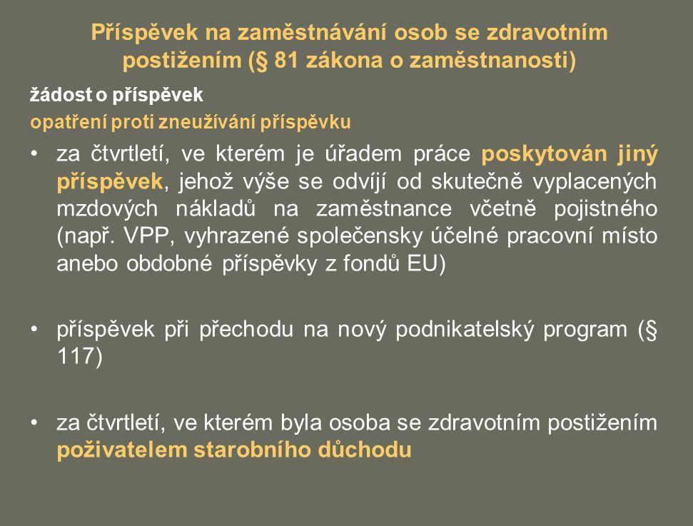 příspěvek při přechodu na nový podnikatelský program (§ 117)