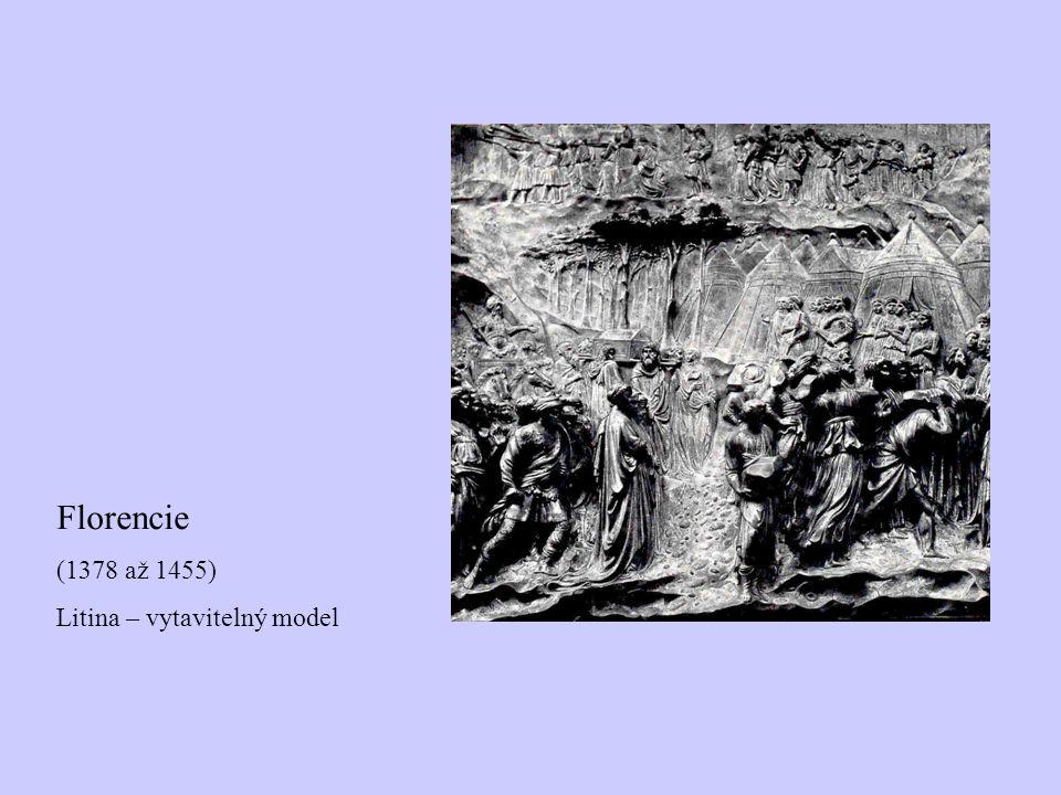 Florencie (1378 až 1455) Litina – vytavitelný model