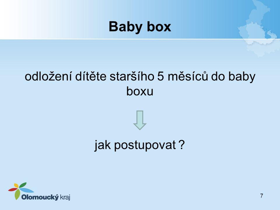 odložení dítěte staršího 5 měsíců do baby boxu jak postupovat