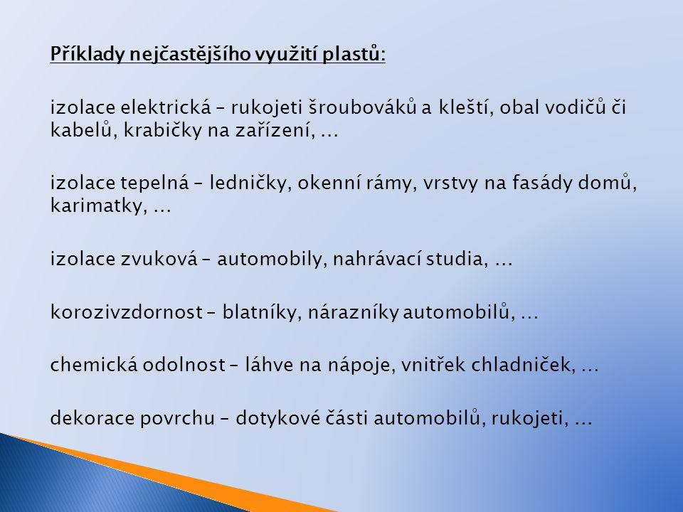 Příklady nejčastějšího využití plastů: