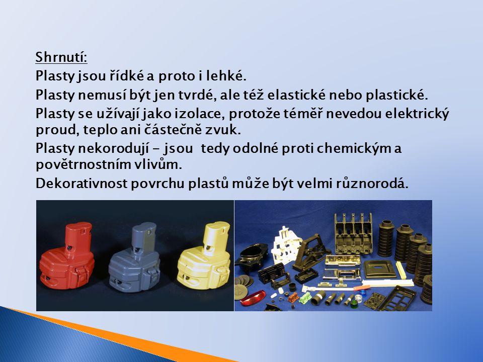 Shrnutí: Plasty jsou řídké a proto i lehké