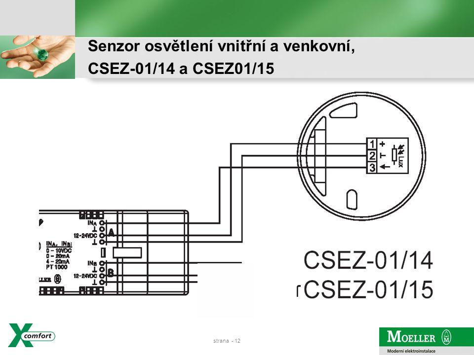 Senzor osvětlení vnitřní a venkovní, CSEZ-01/14 a CSEZ01/15