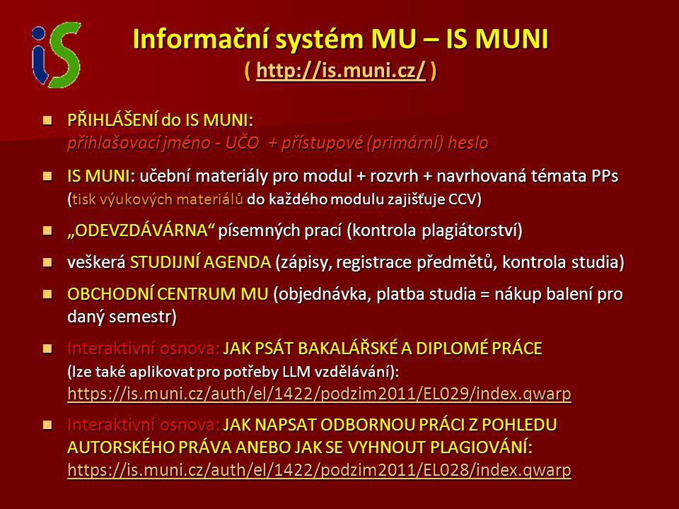 Informační systém MU – IS MUNI ( http://is.muni.cz/ )