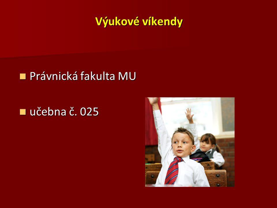 Výukové víkendy Právnická fakulta MU učebna č. 025